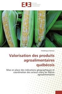VALORISATION DES PRODUITS AGROALIMENTAIRES QUEBECOIS