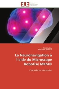 LA NEURONAVIGATION A L AIDE DU MICROSCOPE ROBOTISE  MKM