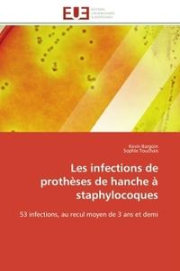 LES INFECTIONS DE PROTHESES DE HANCHE A STAPHYLOCOQUES