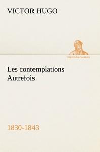 LES CONTEMPLATIONS AUTREFOIS 1830 1843