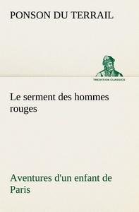 LE SERMENT DES HOMMES ROUGES AVENTURES D UN ENFANT DE PARIS