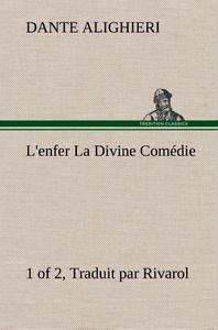 L ENFER 1 OF 2 LA DIVINE COMEDIE TRADUIT PAR RIVAROL