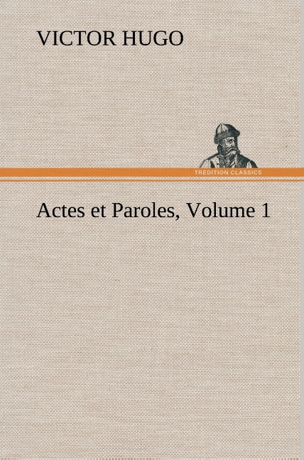 ACTES ET PAROLES VOLUME 1