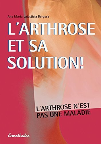 L'ARTHROSE ET SA SOLUTION