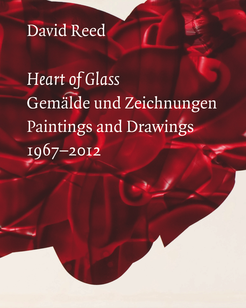 HEART OF GLASS PAINTINGS AND DRAWINGS 1967-2012