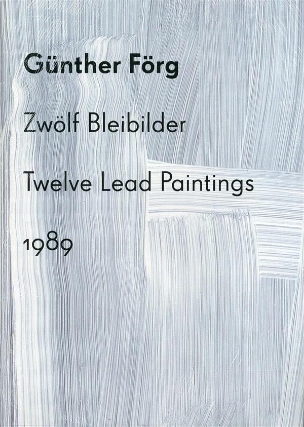 GUNTHER FORG TWELVE LEAD PAINTINGS / GUNTHER FORG ZWOLF BLEIBILDER