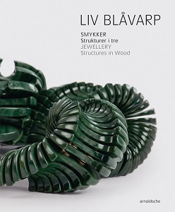 LIV BLAVARP  JEWELLERY - STRUCTURES IN WOOD /ANGLAIS/NORVEGIEN