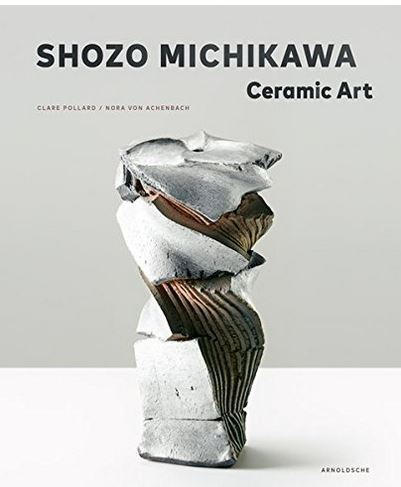 SHOZO MICHIKAWA CERAMIC ART /ANGLAIS
