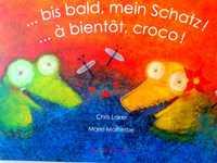 A BIENTOT, CROCO ! / BIS BALD, MEIN SCHATZ !
