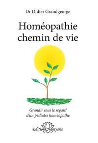 HOMEOPATHIE CHEMIN DE VIE - GRANDIR SOUS LE REGARD D'UN PEDIATRE HOMEOPATHE