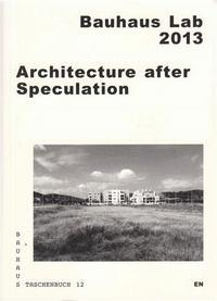 BAUHAUS TASCHENBUCH 12 - ARCHITECTURE AFTER SPECULATION /ANGLAIS