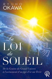 LOI DU SOLEIL (LA) : SOURCE D UN NOUVEAU DEPART POUR L HUMANITE