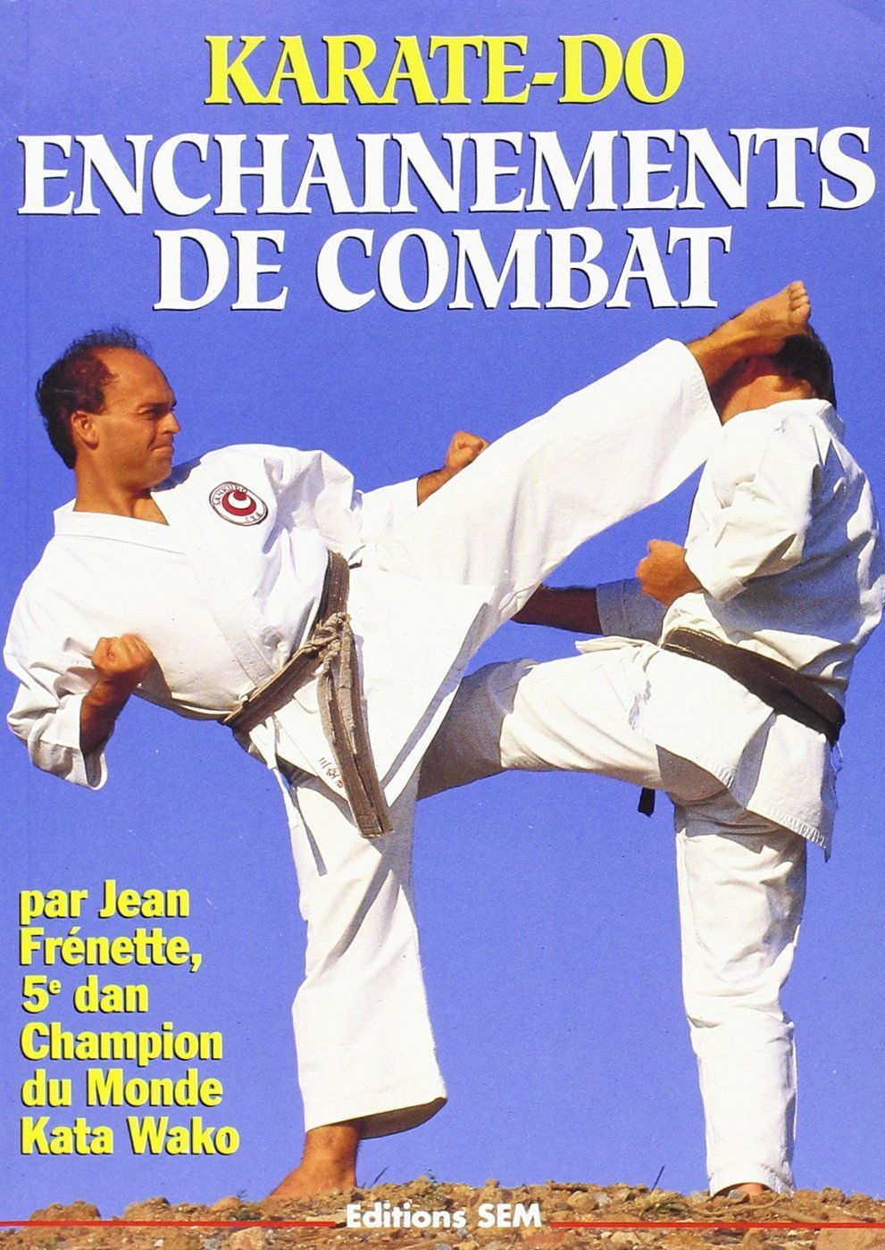 KARATE DO ENCHAINEMENTS DE COMBAT