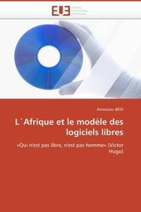 L AFRIQUE ET LE  MODELE DES LOGICIELS LIBRES