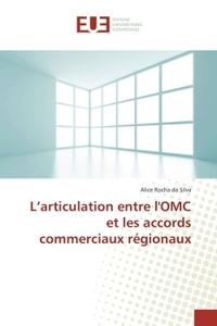 L ARTICULATION ENTRE L'OMC ET LES ACCORDS COMMERCIAUX REGIONAUX