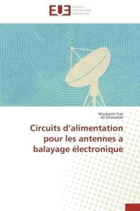 CIRCUITS D ALIMENTATION POUR LES ANTENNES A BALAYAGE ELECTRONIQUE