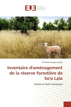 INVENTAIRE D'AMENAGEMENT DE LA RESERVE FORESTIERE DE SO'O LALA