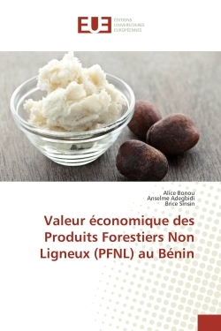 VALEUR ECONOMIQUE DES PRODUITS FORESTIERS NON LIGNEUX (PFNL) AU BENIN