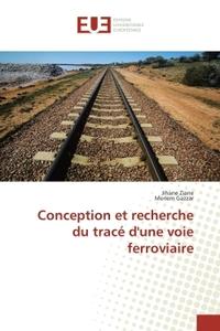CONCEPTION ET RECHERCHE DU TRACE D'UNE VOIE FERROVIAIRE