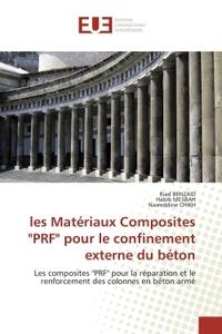 """LES MATERIAUX COMPOSITES """"PRF"""" POUR LE CONFINEMENT EXTERNE DU BETON"""
