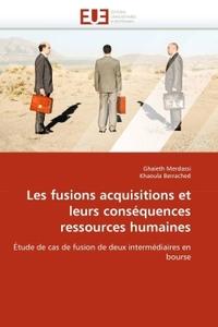 LES FUSIONS ACQUISITIONS ET LEURS CONSEQUENCES RESSOURCES HUMAINES