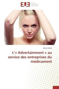 L  ADVERTAINMENT  AU SERVICE DES ENTREPRISES DU MEDICAMENT