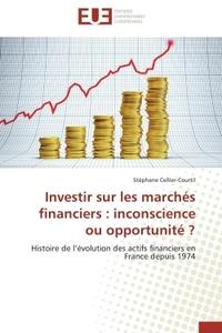 INVESTIR SUR LES MARCHES FINANCIERS : INCONSCIENCE OU OPPORTUNITE ?