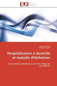 HOSPITALISATION A DOMICILE ET MALADIE D'ALZHEIMER