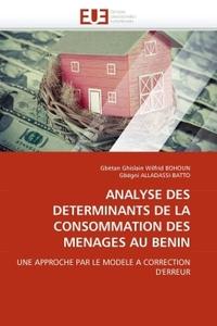 ANALYSE DES DETERMINANTS DE LA CONSOMMATION DES MENAGES AU BENIN