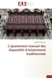 L AJUSTEMENT MANUEL DES DISPOSITIFS D ECLAIREMENT TRADITIONNELS