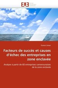 FACTEURS DE SUCCES ET CAUSES D''ECHEC DES ENTREPRISES EN ZONE ENCLAVEE