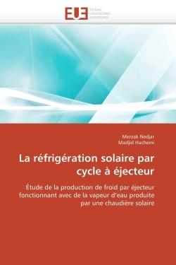 LA REFRIGERATION SOLAIRE PAR CYCLE A EJECTEUR