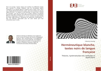 HERMENEUTIQUE BLANCHE, TEXTES NOIRS DE LANGUE FRANCAISE - THEORIES, SYSTEMATISATION DES METHODES ET