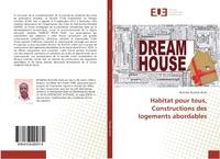 HABITAT POUR TOUS, CONSTRUCTIONS DES LOGEMENTS ABORDABLES