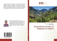 ECOSYSTEMES FORESTIER ET STEPPIQUE EN ALGERIE