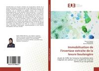 IMMOBILISATION DE L'INVERTASE EXTRAITE DE LA LEVURE BOULANGERE - ETUDE DE L'EFFET DE L'ENZYME IMMOBI
