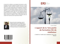 L'APPORT DE LA 1ERE PARTIE DE FORMATION DU DE MEDIATEUR - L'INTERET ET L'UTILITE DE LA MEDIATION POU
