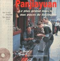 PAN JIAYUAN - LE PLUS GRAND MARCHE AUX PUCES DE BEIJING