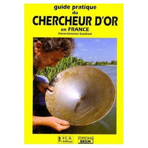 GUIDE PRATIQUE DU CHERCHEUR D'OR