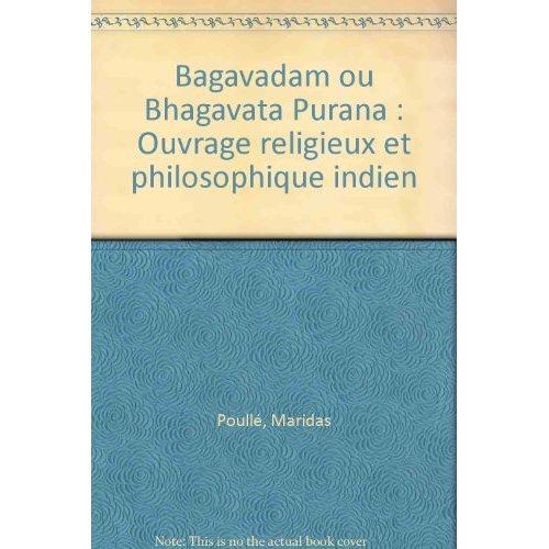 BAGAVADAM OU BHAGAVATA PURANA OUVRAGE RELIGIEUX ET PHILOSOPHIQUE INDIEN 1769
