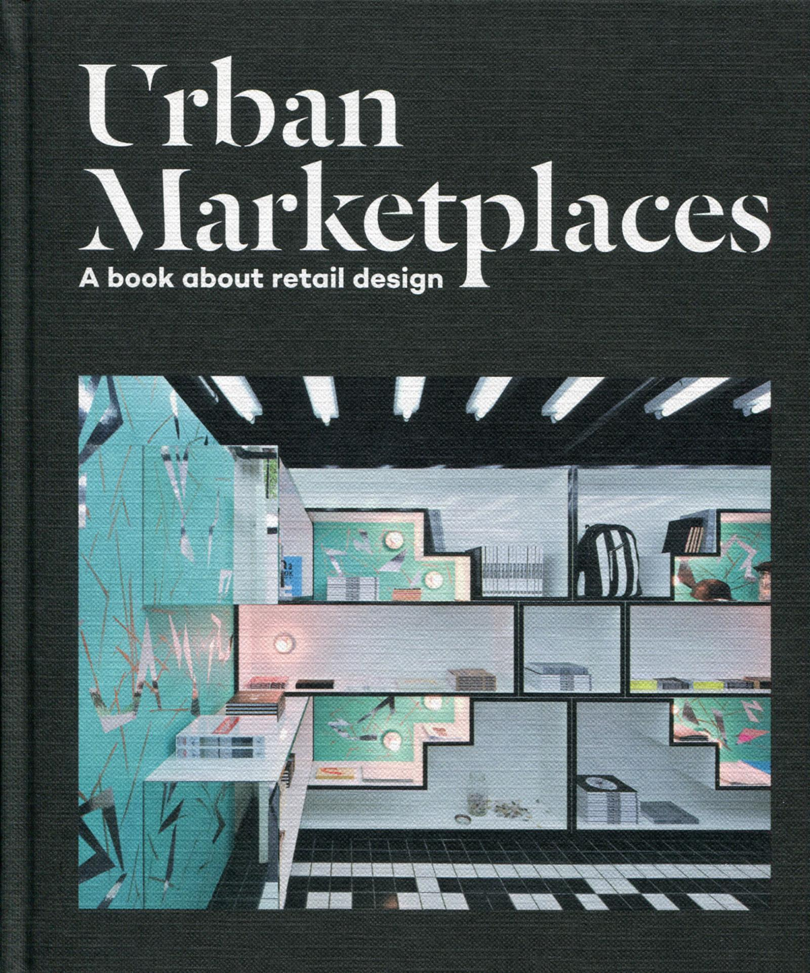 URBAN MARKETPLACES A BOOK ABOUT RETAIL DESIGN