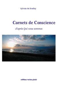 CARNETS DE CONSCIENCE : D APRES QUI NOUS SOMMES