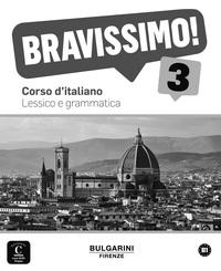 BRAVISSIMO! 3 - LEXIQUE ET GRAMMAIRE