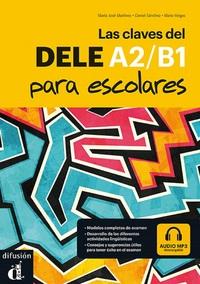 LAS CLAVES DEL DELE PARA ESCOLARES A2-B1 + CD