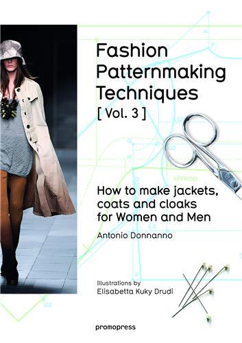 FASHION PATTERNMAKING TECHNIQUES - TOME 3 HOW TO MAKE JACKETS, COATS - 03