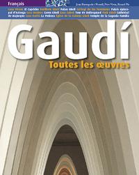 GAUDI, TOUTES LES OEUVRES