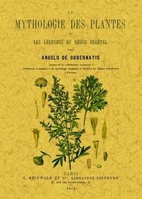 LA MYTHOLOGIE DES PLANTES OU LES LEGENDES DU REGNE VEGETAL