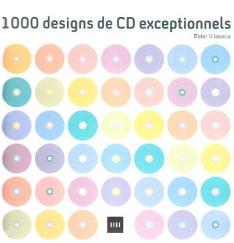 1000 DESIGNS DE CD EXCEPTIONNELS