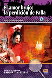 EL AMOR BRUJO: LA PERDICION DE FALLA. LIBRO + CD