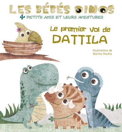 LES BEBES DINOS - LE PREMIER VOL DE DATTILA